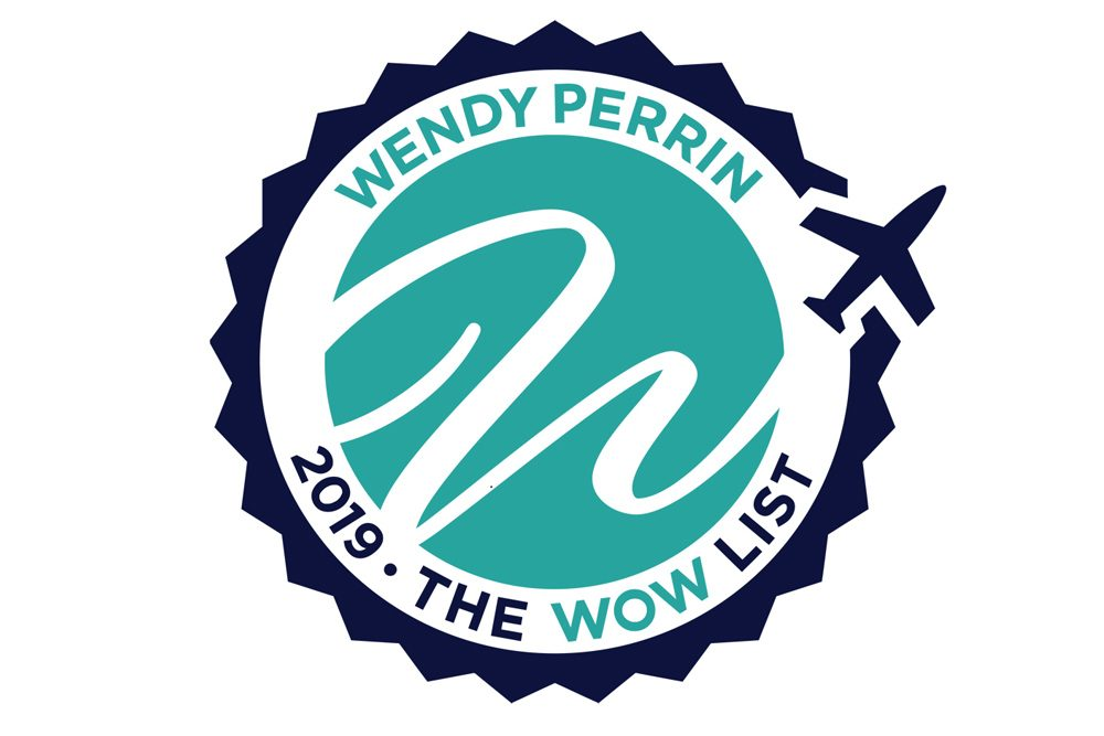 The 2019 Wow List Wendys Trusted Travel Experts Wendy Perrin