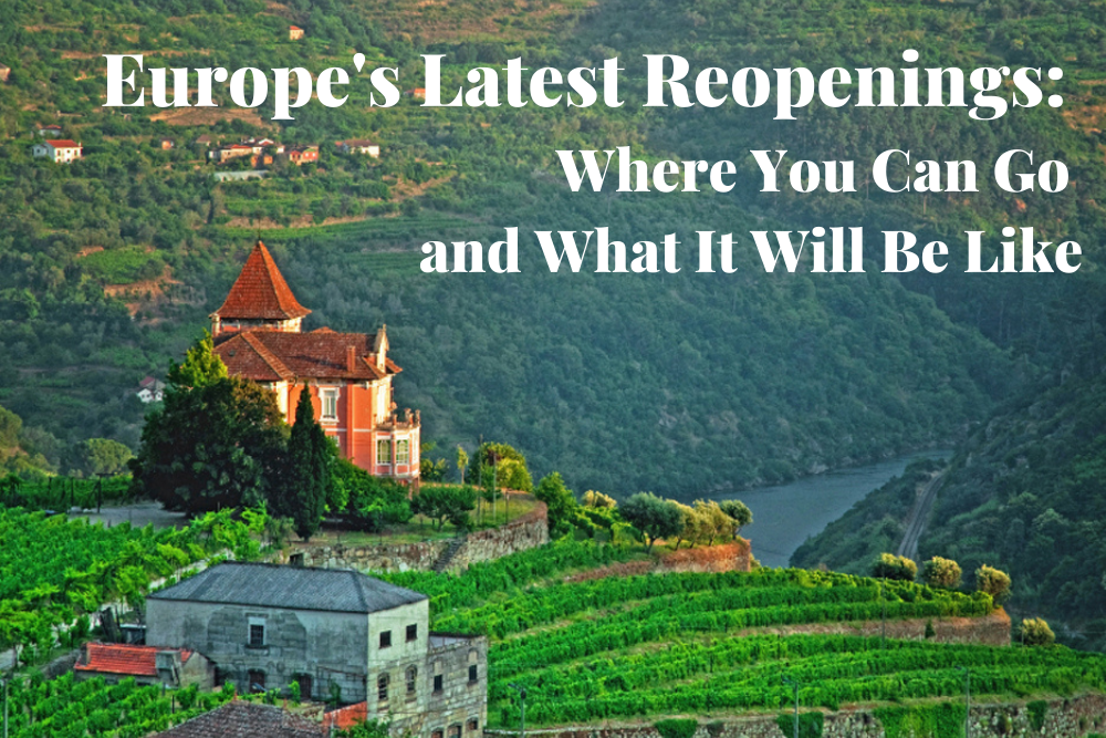 castle on green hill overlooking Douro River in Portugal with text Europe's Latest Reopening Where You can go and what it will be like